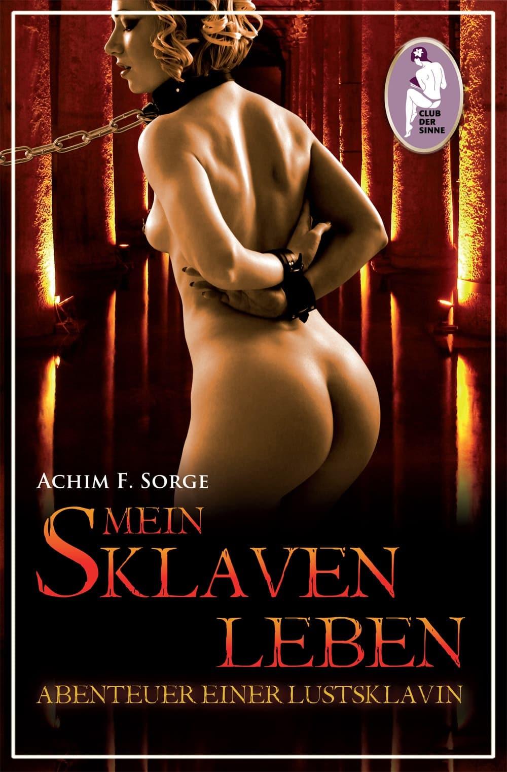 """achimsorge meinsklavenleben cover """"Mein Sklavenleben"""" von Achim F. Sorge - Eine Empfehlung für BDSM-Fans"""